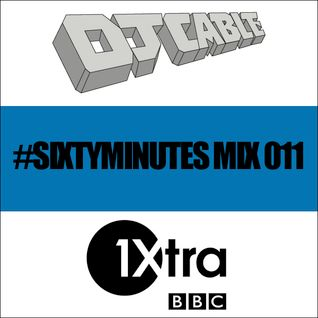 BBC 1Xtra #SixtyMinutes Mix 011