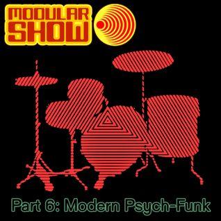 Modular Show Part 6 - Modern Psych-Funk