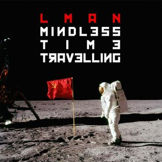 BMan - Worques On LMan (Mindless Time Travelling In The Mix)