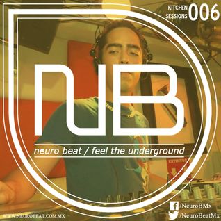 NeuroBeat Kitchen Sessions 006 by DJ Rush