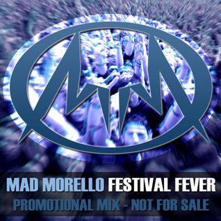 Mad Morello - Festival Fever (Promo Mix)