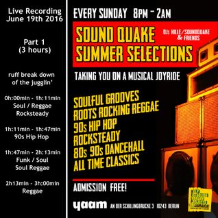 SOUNDQUAKE SUMMER SELECTIONS @ YAAM (June 2016) - LIVE SET Part 1