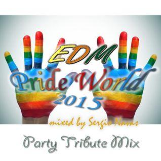 Sergio Navas ►EDM World Pride 2015◄  ♪♫ Party Tribute Mix ♫♪