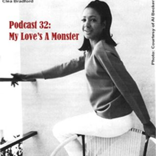 Podcast 32 - My Love's A Monster