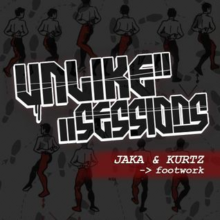 Unlike Sessions - Apr. 10th 2015 - Jaka & guest : DJ Kurtz - Footwork / Juke