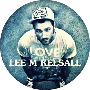 Lee M Kelsall - Fingered on a Ferris Wheel Mix [07.13]