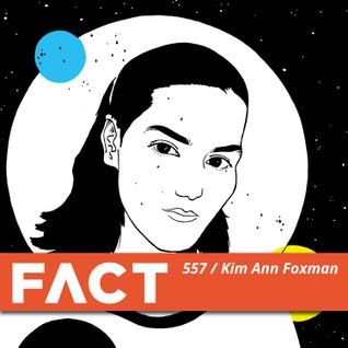 FACT mix 557 - Kim Ann Foxman (Jun '16)