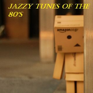 Jazzy Tunes Of The 80's