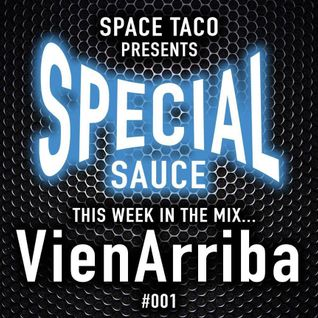 Space Taco Presents: Special Sauce #001 with VienArriba