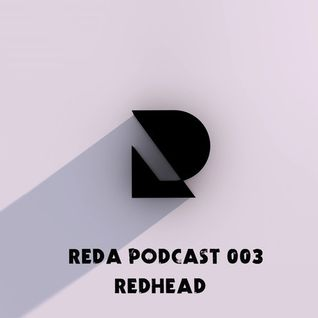 Reda Podcast 003 with Redhead