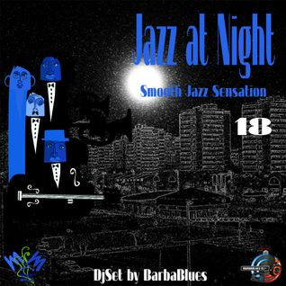 Jazz at Night 18 - Smooth Sensation - DjSet by BarbaBlues