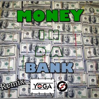 Money In Da Bank Remix - Yoga STYLEZ
