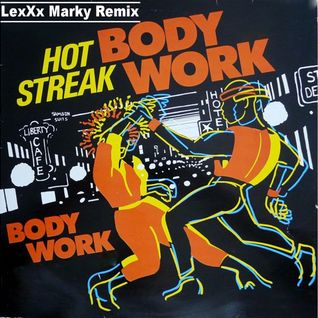 Hot Streak - Body Work ( LexXx Marky Remix )