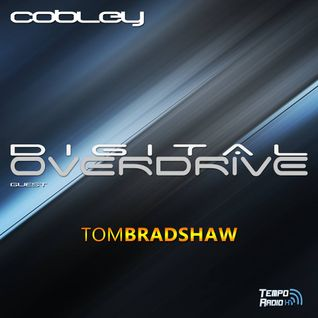 Tom Bradshaw - Digital Overdrive EP135
