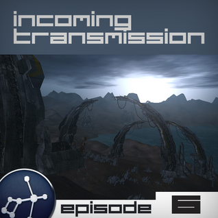 Incoming Transmission Podcast Episode 6