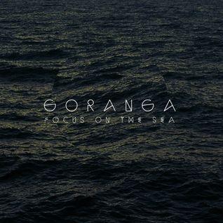 Goranga - Focus on the sea