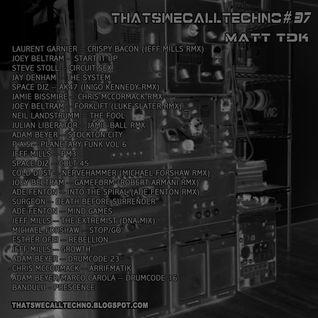 Thatswecalltechno037-Matt Tdk