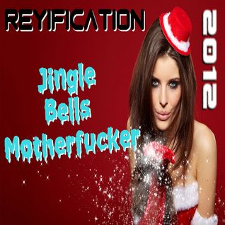 Jingle Bells MOTHERF*CKER 2012