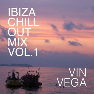 Vin Vega - Ibiza Chill Out Mix (Vol.1)