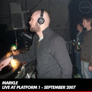 Markle - Live at Platform 1 & Streamizm - 20 September 2007