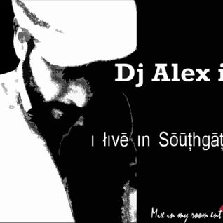 i live in SouthGate Mixed by Dj Alex i