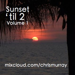 Sunset 'til 2 - Volume 1