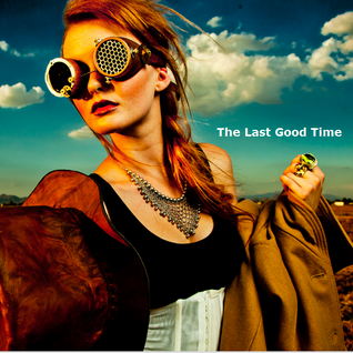 The Last Good Time - Alternative Lounge