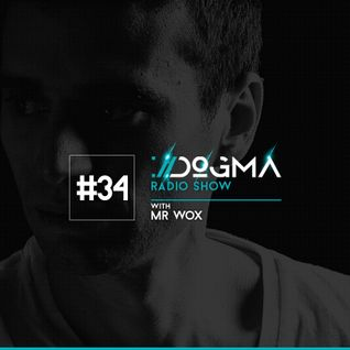 Dogma Radio Show ep 34 presents Mr Wox