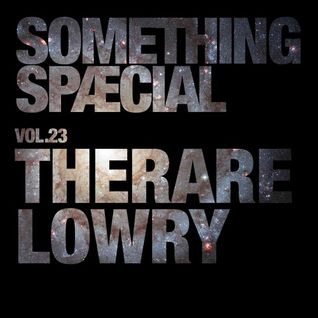 SOMETHING SPÆCIAL Vol.23 - therarelowry