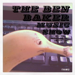 The Ben Baker Music Show:Number One