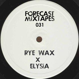 Forecastmixtapes 031 - Rye Wax x Elysia