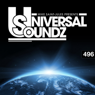 Mike Saint-Jules pres. Universal Soundz 496
