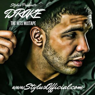 Stylus Presents - Drake The Hits Mixtape