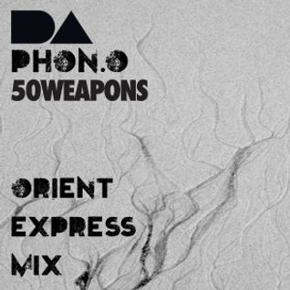 "Detour Asia presents Phon.o (50 Weapons) ""Orient Express Mix"""