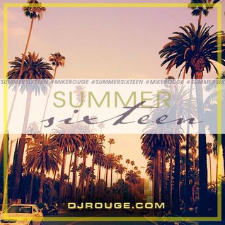 MIKE ROUGE- SUMMER SIXTEEN