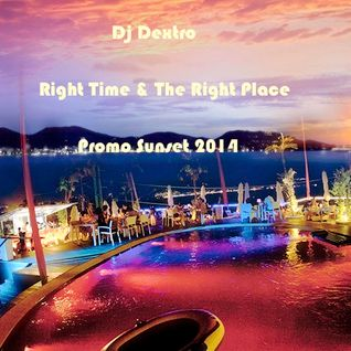 Dj Dextro_Right Time @ The Right Place_August_2014
