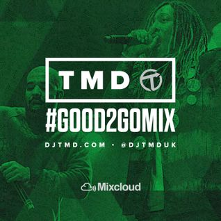 Good 2 Go Mix 21/08/16 (New R&B / Hip Hop)