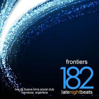 Late Night Beats by Tony Rivera - Episode 182: Frontiers (Live @ Buena Birra Club Social, MDZ, ARG)