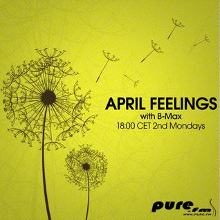 B-Max presents April Feelings (013) on Pure FM