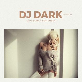 Dj Dark - Love Letter (September 2016) | FREE DOWNLOAD + Tracklist link in description