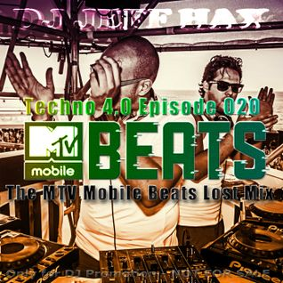 Dj Jeff Hax Presents Techno 4.0 - Episode 020 (The MTV Mobile Beats Lost Mix)