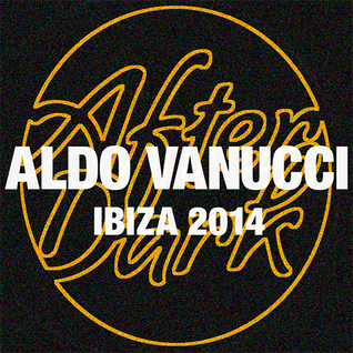 Live Recording - Aldo Vanucci, We Love... After Dark @ Space Ibiza