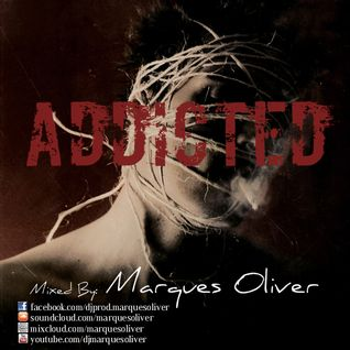 Addicted - Mixed by Marques Oliver - 16/01/2014