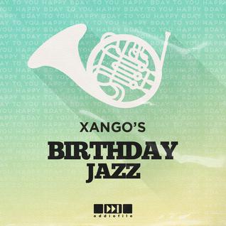 Xango's Birthday Jazz Guestmix
