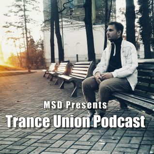 MSD Presents - Trance Union Podcast #001 [17.12.2015]