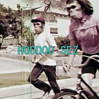 Hoodoo Sez