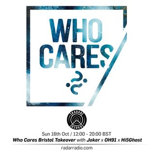 Who Cares Takeover // Joker x OH91 x Hi5Ghost - 16th October 2016