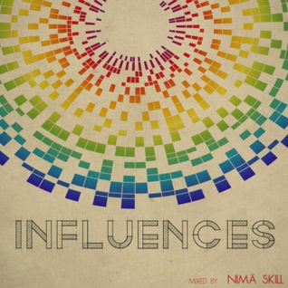 Influences | mixed by Nimä Skill