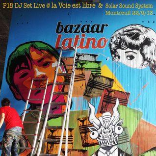 P18 DJ SET @ la Voie est libre & le Solar Sound System