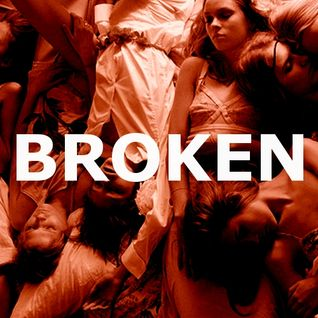 BROKEN - Dance For Your Life - May 2011